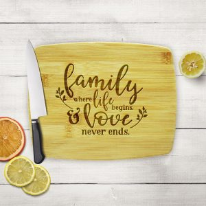 Family Life Begins Love Never Ends Cutting Board