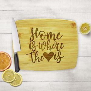 Home is Where the Heart is Cutting Board