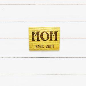 Mom Year Established Sign