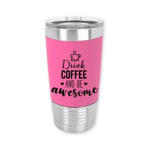 drink-coffee-be-awesome-tumbler