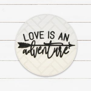 love-is-an-adventure-herringbone-circle-sign