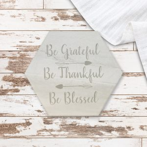 be-grateful-be-thankful-be-blessed-trivet